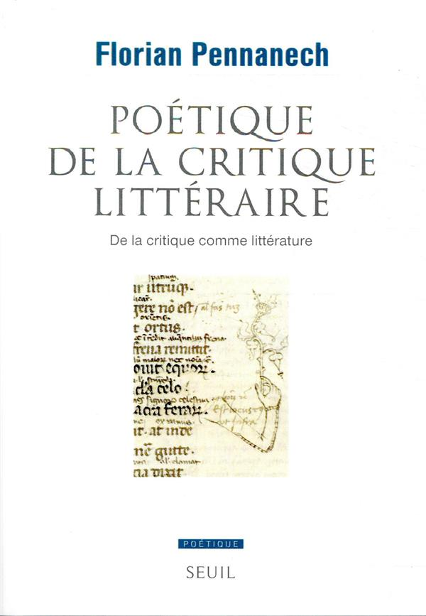 POETIQUE DE LA CRITIQUE LITTERAIRE   DE LA CRITIQUE COMME LITTERATURE
